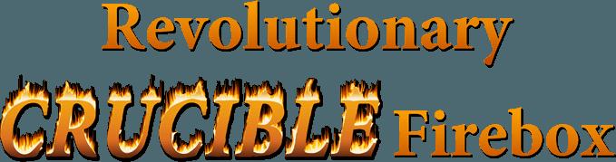 Revolutionary Crucible Firebox